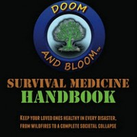 The Doom and Bloom Survival Medicine Handbook by Dr Joseph Alton M.D. & Amy Alton A.R.N.P.