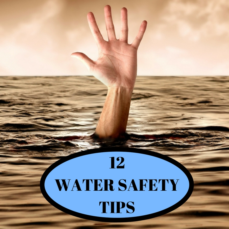 12 Water Safety Tips