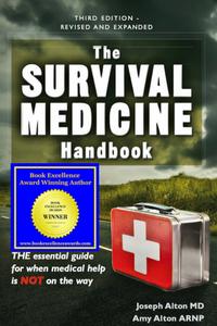 Survival Medicine Handbook by Dr. Joseph Alton M.D. & Amy Alton A.R.N.P.